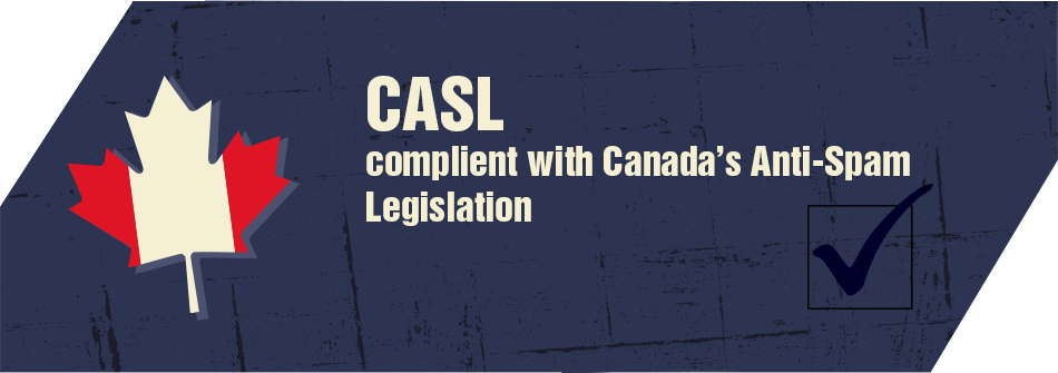 CASL Canada's Anti-Spam Legistlation Compliant